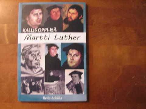 Kallis oppi-isä Martti Luther, Reijo Arkkila
