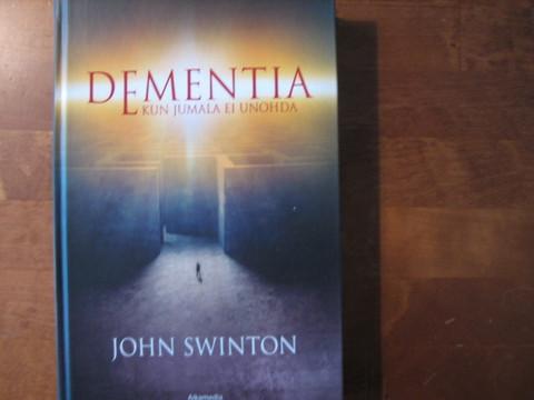 Dementia, kun Jumala ei unohda, John Swinton