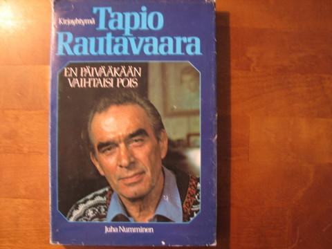 Tapio Rautavaara, en päivääkään vaihtaisi pois, Juha Numminen