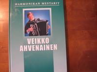 Harmonikan mestarit, Veikko Ahvenainen, Raimo Henriksson (toim.)