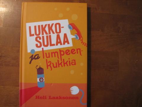 Lukkosulaa ja lumpeenkukkia, Heli Laaksonen
