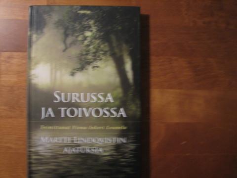 Surussa ja toivossa, Martti Lindqvistin ajatuksia, Viena-Inkeri Lounela (toim.)