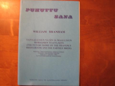 Taivaallisen yljän ja maallisen morsiamen tuleva koti, William Branham
