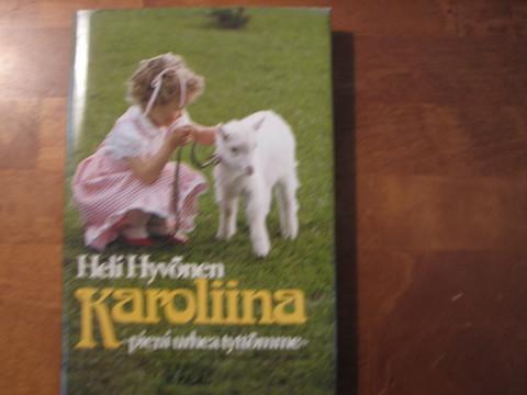 Karoliina, pieni urhea tyttömme, Heli Hyvönen