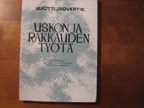 Uskon ja rakkauden työtä, Martti Järventie