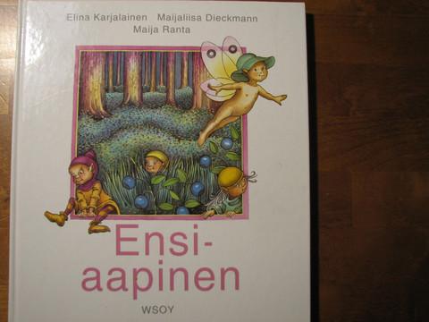 Ensiaapinen, Elina Karjalainen, Maijaliisa Dieckmann, Maija Ranta