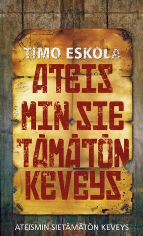 Ateismin sietämätön keveys, Timo Eskola