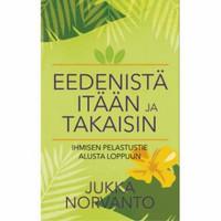 Eedenistä itään ja takaisin, Jukka Norvanto
