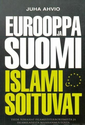 Eurooppa ja Suomi islamisoituvat, Juha Ahvio