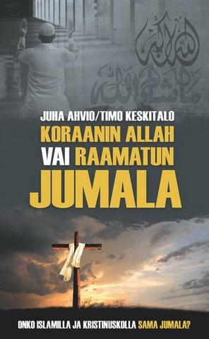 Koraanin Allah vai Raamatun Jumala, Juha Ahvio, Timo Keskitalo