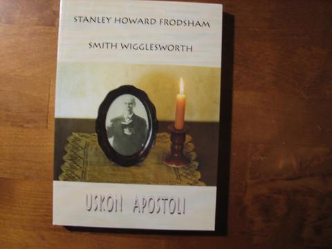 Smith Wigglesworth, uskon apostoli, Stanley Howard Frodsham, d2