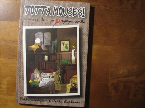 Totta Mouses, Mooses iki- ja nykynuorille, Pekka Lindqvist, Pekka Rahkonen