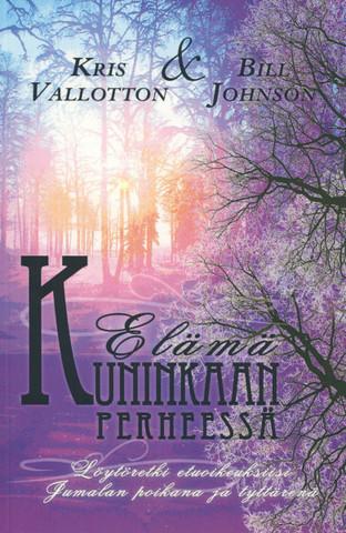 Elämää kuninkaan perheessä, Kris Vallotton, Bill Johnson