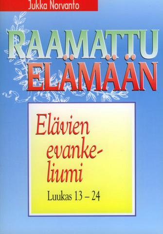Elävien evankeliumi, Luukkaan evankeliumi 13-24, Jukka Norvanto
