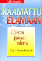 Herran päivän odotus, 1. ja 2. Tessalonikalaiskirje, Jukka Norvanto