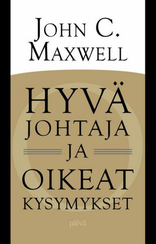 Hyvä johtaja ja oikeat kysymykset, John C. Maxwell