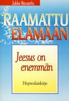 Jeesus on enemmän, Heprealaiskirje, Jukka Norvanto