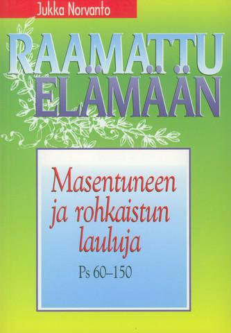 Masentuneen ja rohkaistun lauluja, Ps.60-150, Jukka Norvanto
