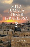 Mitä Jumala tekee Israelissa?, Julia Fisher