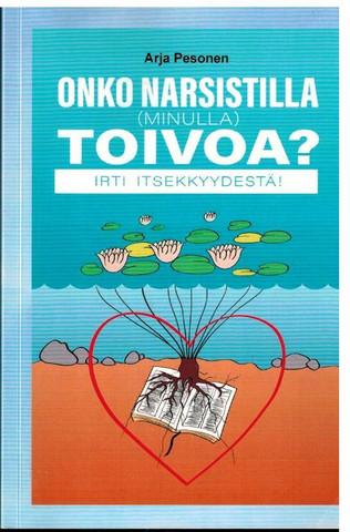 Onko narsistilla (minulla) toivoa, Arja Pesonen