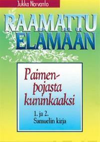 Paimenpojasta kuninkaaksi, 1. ja 2. Samuelin kirja, Jukka Norvanto, u