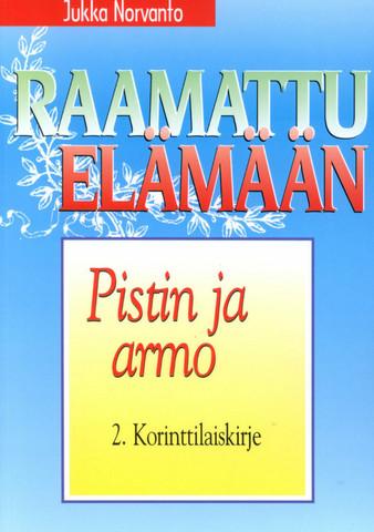 Pistin ja armo, 2.kirje korinttilaisille, Jukka Norvanto