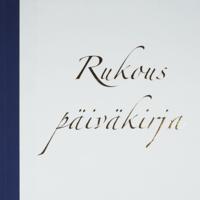 Rukouspäiväkirja, Meri Hannikainen, Annika Metso