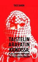 Taistelin Arafatin joukoissa, Tass Saada