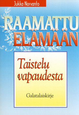 Taistelu vapaudesta, Galatalaiskirje, Jukka Norvanto