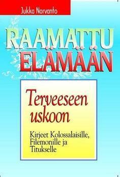 Terveeseen uskoon, Kolossalaiskirje, kirje Filemonille, Jukka Norvanto