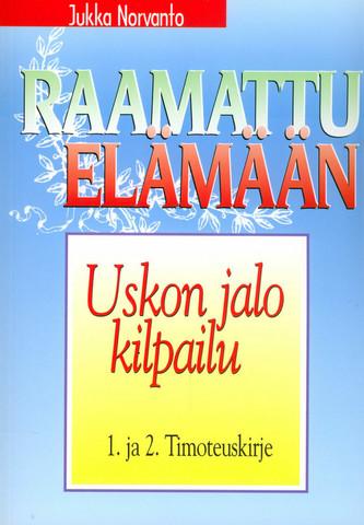 Uskon jalo kilpailu, 1. ja 2. Timoteuskirje, Jukka Norvanto