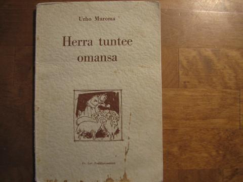Herra tuntee omansa, Urho Muroma
