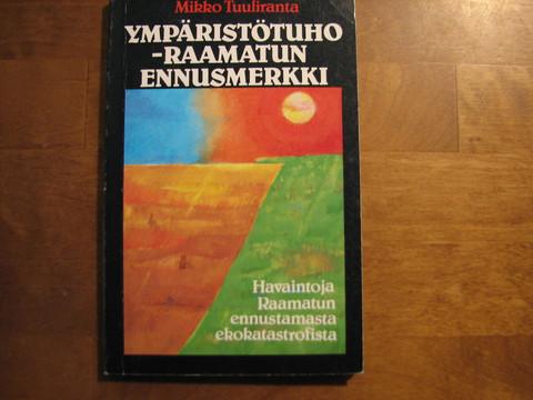 Ympäristötuho - Raamatun ennusmerkki, Mikko Tuuliranta
