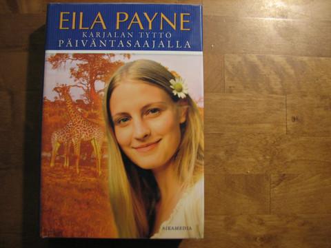Karjalan tyttö päiväntasaajalla, Eila Payne