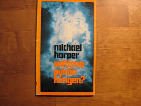 Saitteko Pyhän Hengen, Michael Harper