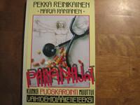 Parantajat, kuinka puoskarointi muuttui vaihtoehtolääketieteeksi, Pekka Reinikainen, Marja Rantanen