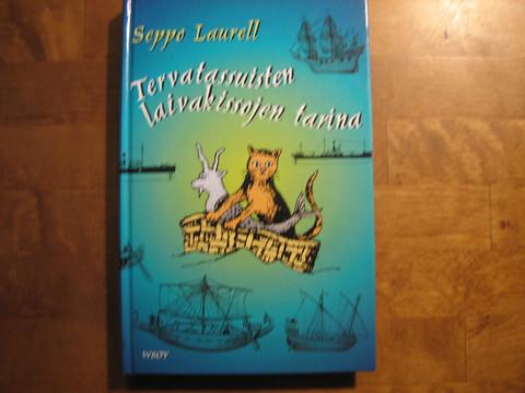 Tervatassuisten laivakissojen tarina, Seppo Laurell