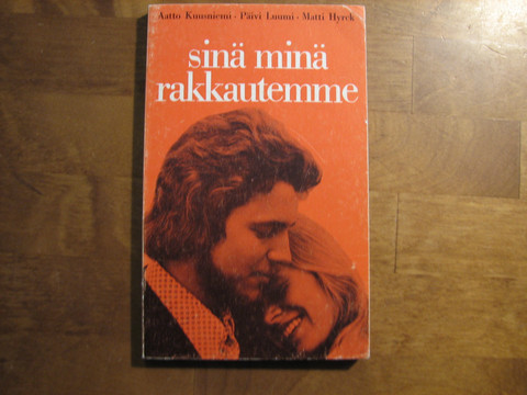 Sinä, minä, rakkautemme, Aatto Kuusniemi, Päivi Luumi, Matti Hyrck