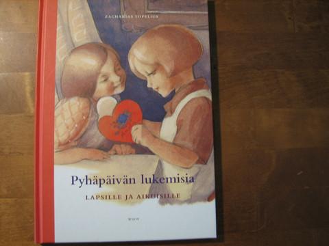 Pyhäpäivän lukemisia lapsille ja aikuisille, Zacharias Topelius