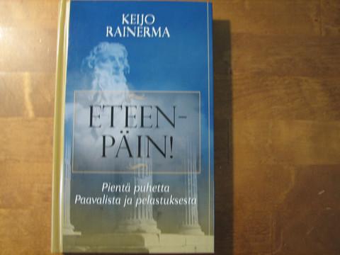 Eteenpäin, pientä puhetta Paavalista ja pelastuksesta, Keijo Rainerma