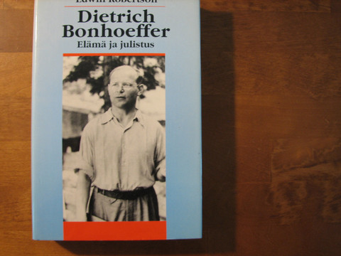 Dietrich Bonhoeffer, elämä ja julistus, Edwin Robertson