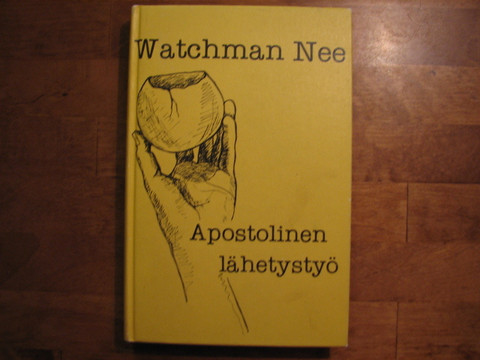 Apostolinen lähetystyö, Watchman Nee