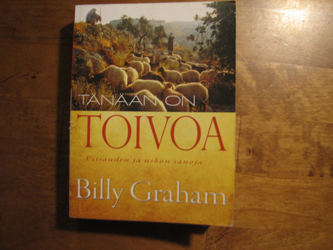 Tänään on toivoa, viisauden ja uskon sanoja, Billy Graham