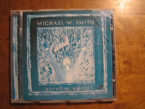 Worship again, Michael W. Smith