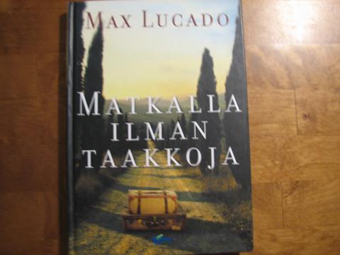 Matkalla ilman taakkoja, Max Lucado