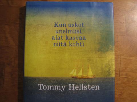 Kun uskot unelmiisi, alat kasvaa niitä kohti, Tommy Hellsten