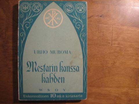 Mestarin kanssa kahden, Urho Muroma