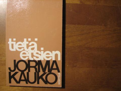 Tietä etsien, Jorma Kauko