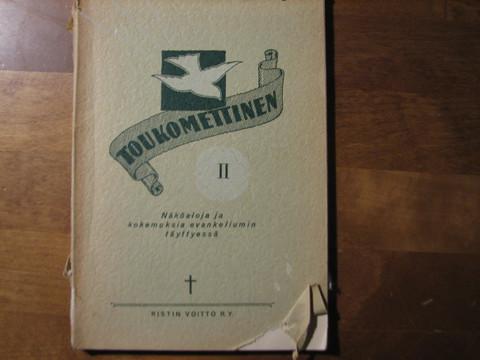 Toukomettinen II, näköaloja ja kokemuksia evankeliumin täyttyessä