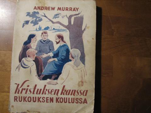 Kristuksen kanssa rukouksen koulussa, Andrew Murray, d2